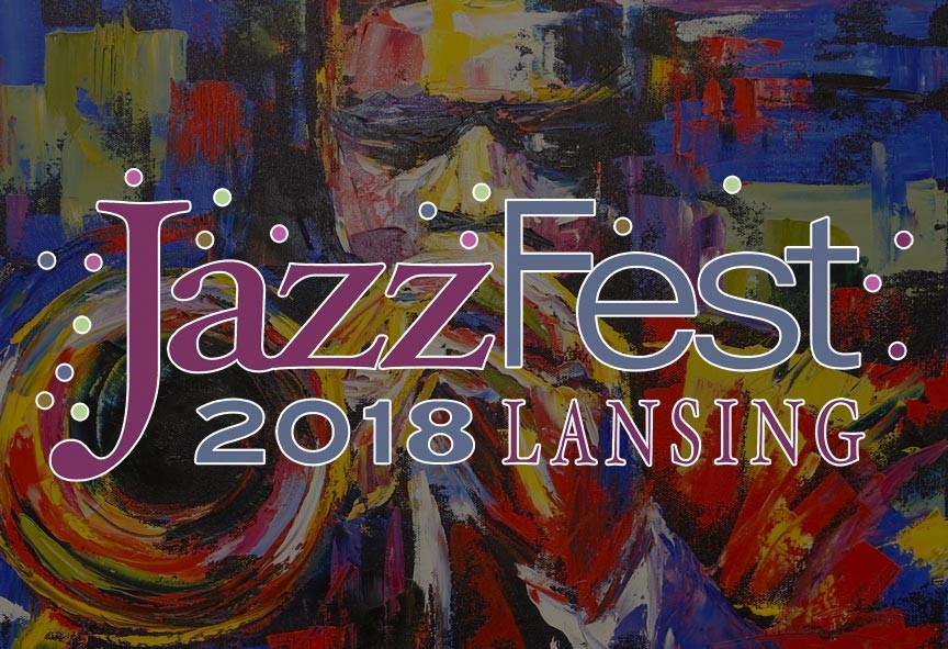 Lansing JazzFest 2018